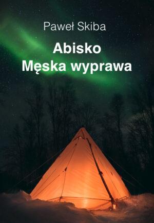 Szwecja - Abisko - Męska wyprawa